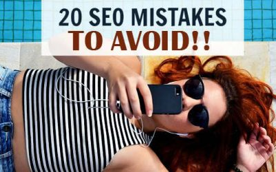 20 SEO mistakes you certainly want to avoid