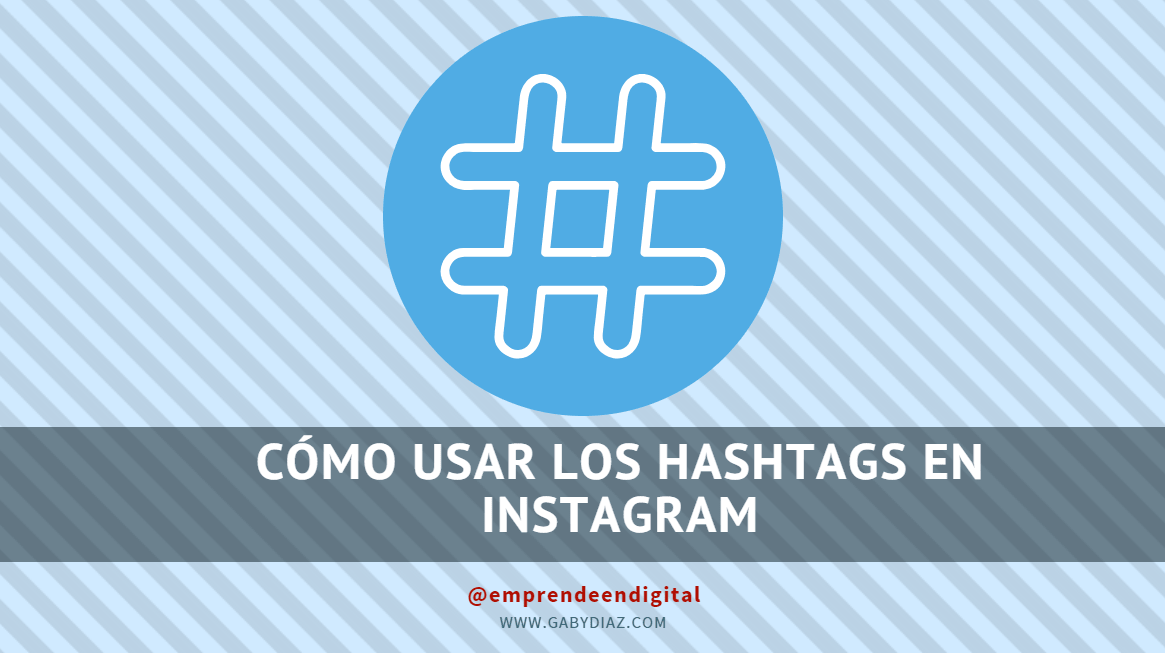 Diaz Instagram Los Gaby Hashtags Cómo Usar 2018 En w4gpga